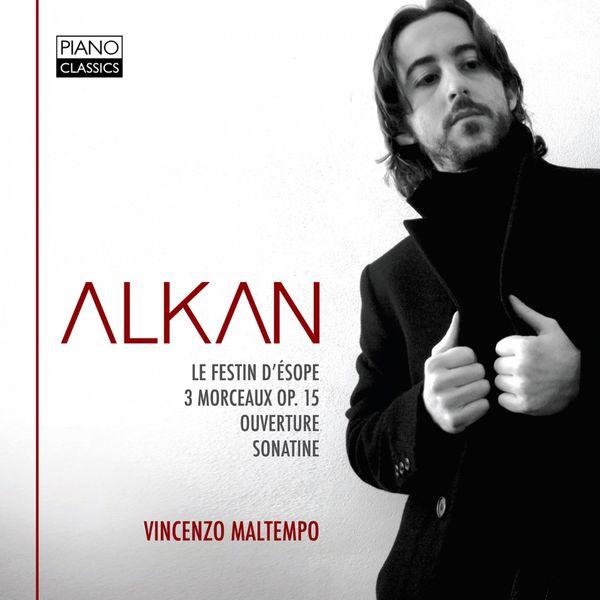 Vincenzo Maltempo - Charles Valentin Alkan : Le Festin d'Esope - Trois Morceaux dans le genre pathétique - Ouverture - Sonatine