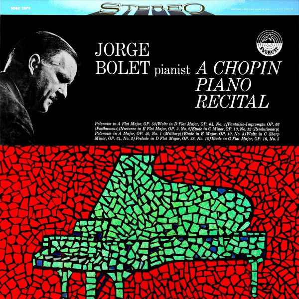 Jorge Bolet - Jorge Bolet: A Chopin Piano Recital (Transferred from the Original Everest Records Master Tapes)