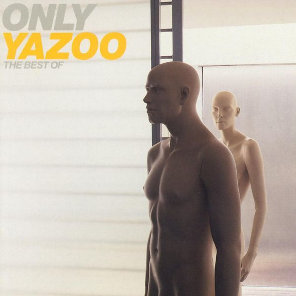 Yazoo - Only Yazoo - The Best of Yazoo