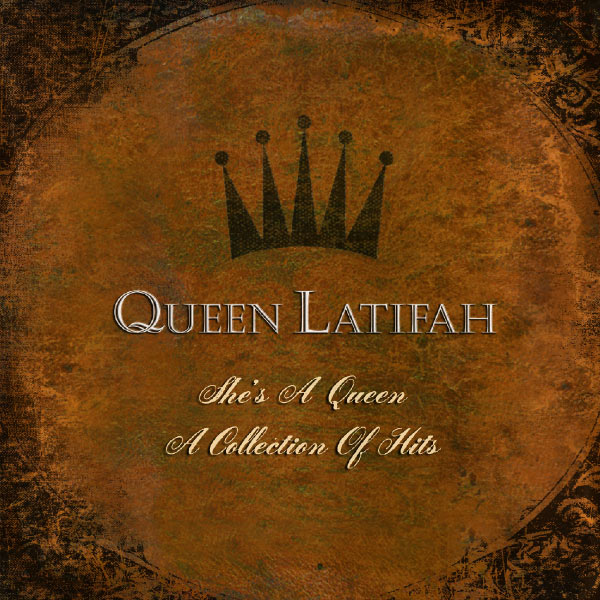 Queen Latifah - She's A Queen:  A Collection Of Greatest Hits