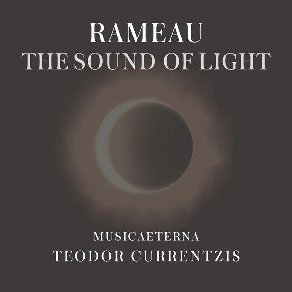 Teodor Currentzis - Rameau - The Sound of Light