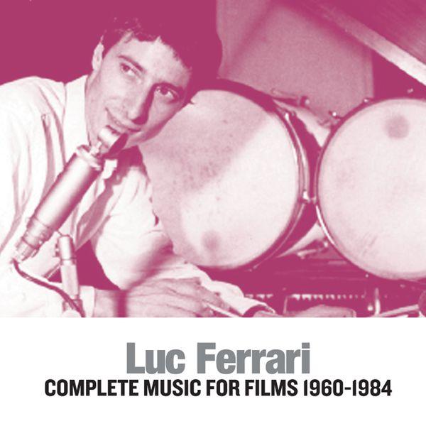 Luc Ferrari - Complete Music For Films 1960-1984