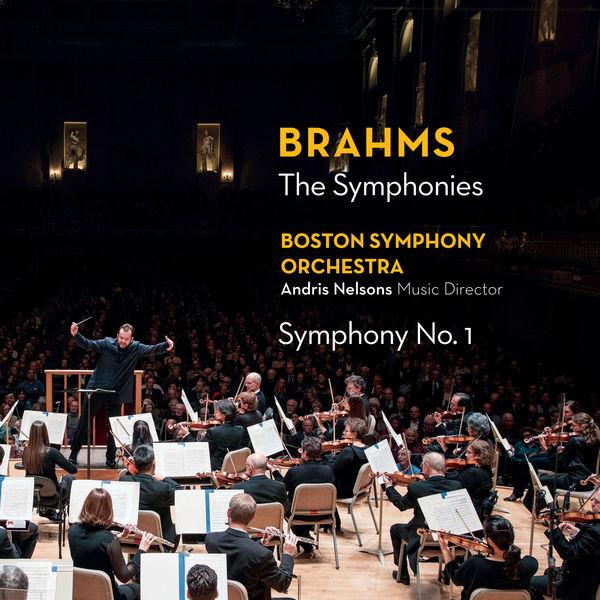 Andris Nelsons - Brahms : The Symphonies -  Symphony No. 1