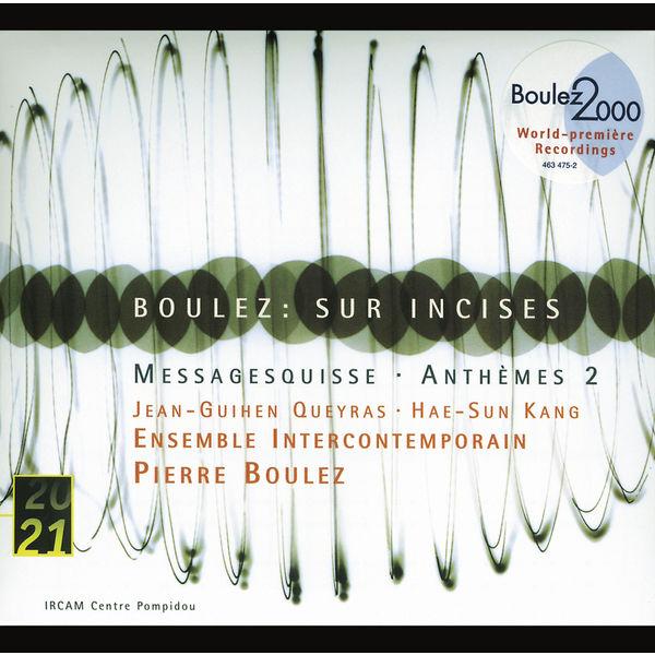 Ensemble Intercontemporain - Boulez: Sur Incises; Messagesquisse; Anthèmes 2