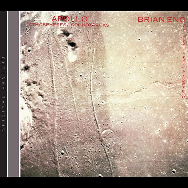 Brian Eno - Apollo - Atmospheres & Soundtracks