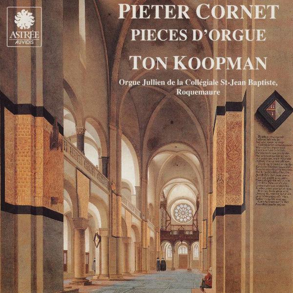 Ton Koopman - Peeter Cornet: Organ Works - Fantasias, Salve Regina & Tantum ergo