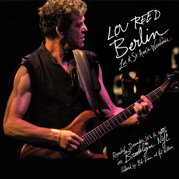 Lou Reed - Berlin : Live At St. Ann's Warehouse