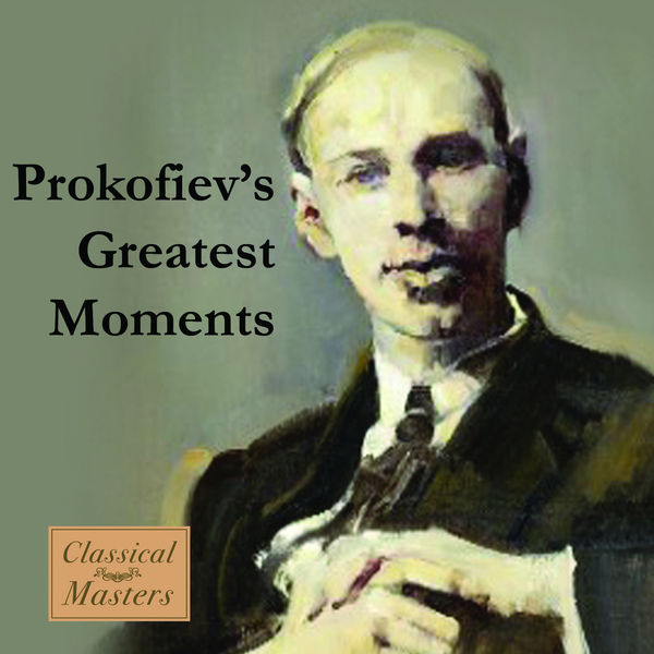 Sergei Prokofiev - Prokofiev's Greatest Moments