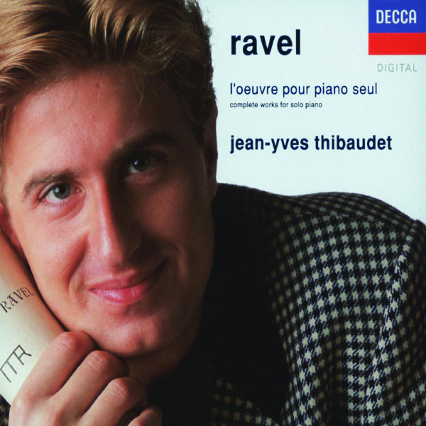 Jean-Yves Thibaudet - Ravel: Complete Works for Solo Piano