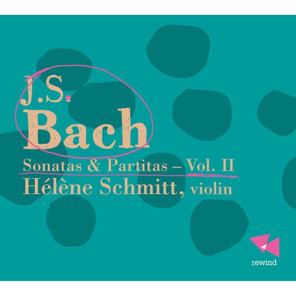 Hélène Schmitt - Bach: Sonatas & Partitas, Vol. 2