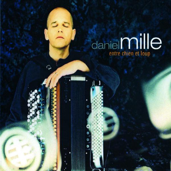 Daniel Mille - Entre Chiens Et Loups
