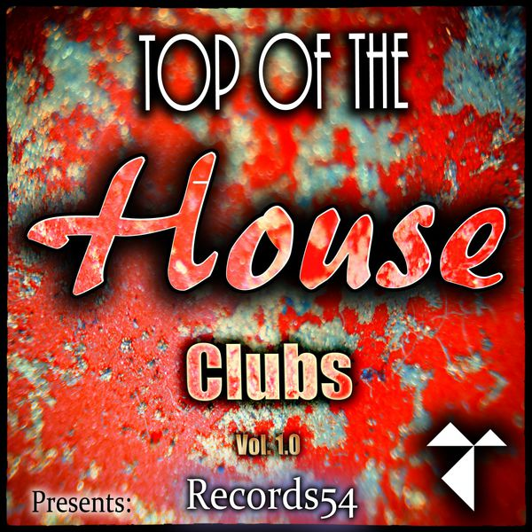 Various Artists - Records54 Presents: Top of the House Clubs, Vol. 1.1