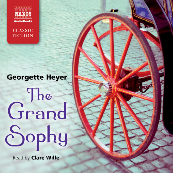 Clare Wille - The Grand Sophy (Abridged)