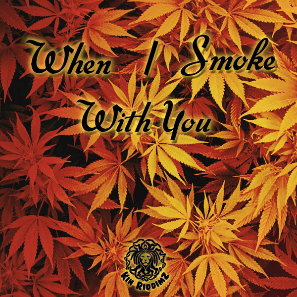 Kin Riddimz & Jahmmi Youth - When I Smoke with You