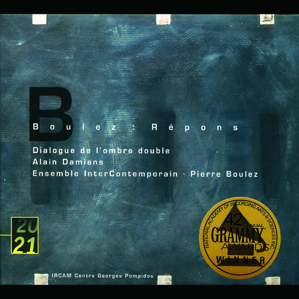 Alain Damiens - Boulez: Répons; Dialogue de l'ombre double