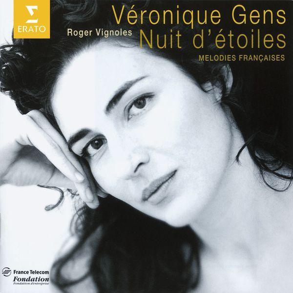 Véronique Gens - Nuit d'étoiles (Mélodies françaises de Fauré, Debussy, Poulenc)