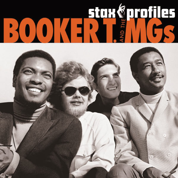 Booker T And The M.G.s - Stax Profiles: Booker T. & The M.G.'s