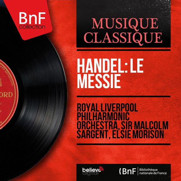 Royal Liverpool Philharmonic Orchestra - Handel: Le Messie (Stereo Version)