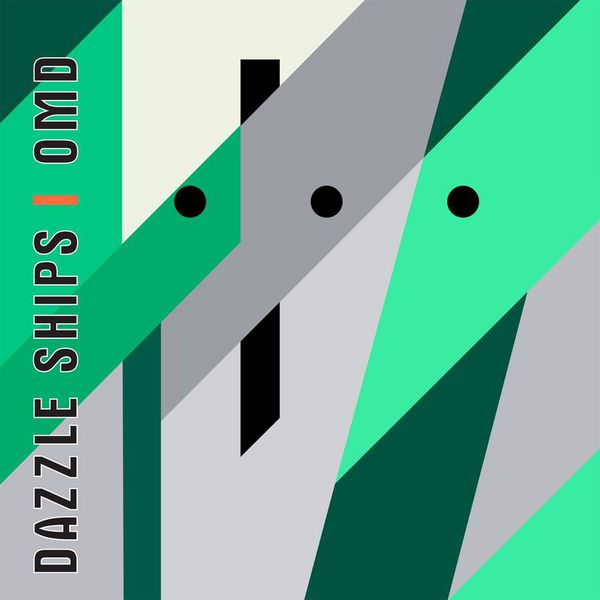 Orchestral Manoeuvres in the dark (OMD)|Dazzle Ships