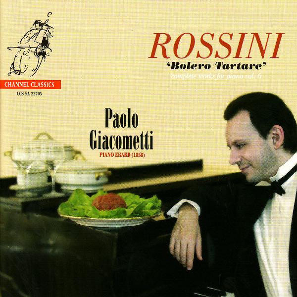 Paolo Giacometti - Rossini: Bolero Tartare - Complete Works for Piano, Vol. 6