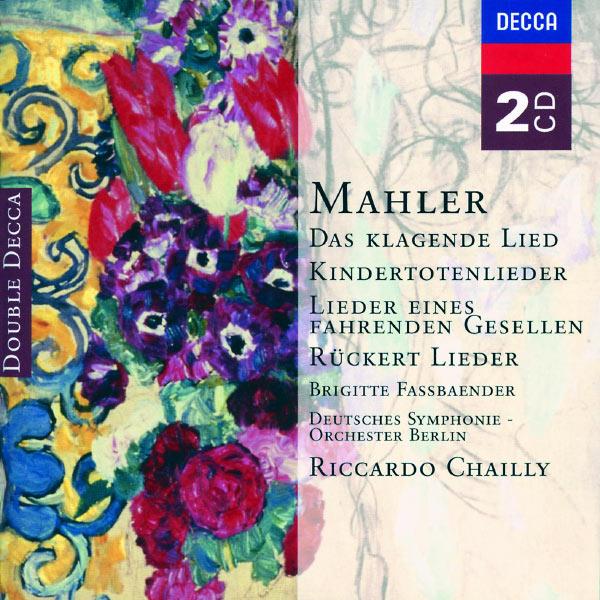 Brigitte Fassbaender - Mahler: Das klagende Lied; Rückert-Lieder; Kindertotenlieder; Lieder eines fahrenden Gesellen etc.