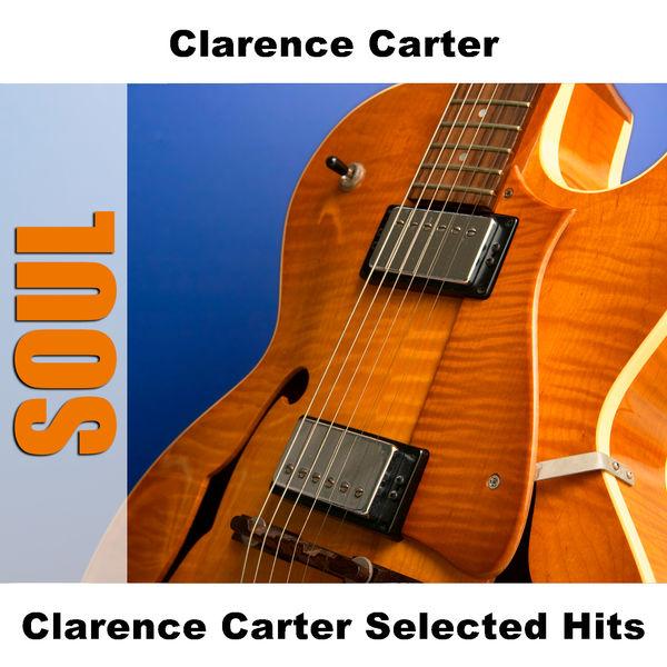 Clarence Carter - Clarence Carter Selected Hits