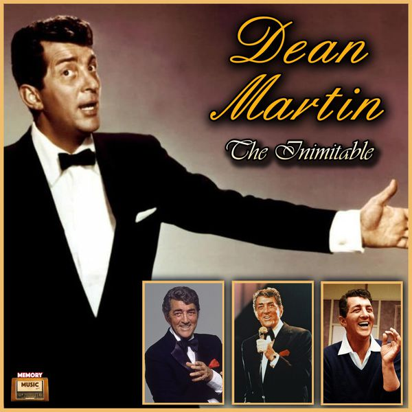 Dean Martin - The Inimitable