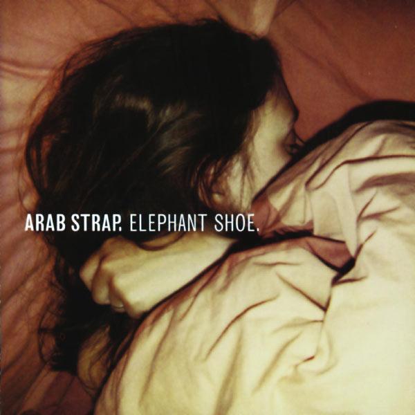 Arab Strap - Elephant Shoe