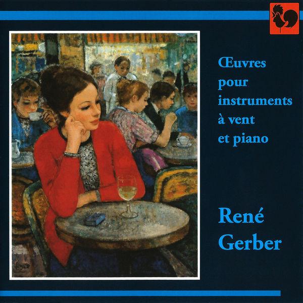 René Gerber - René Gerber: Oeuvres pour instruments à vent et piano (Works for Wind Instruments and Piano)
