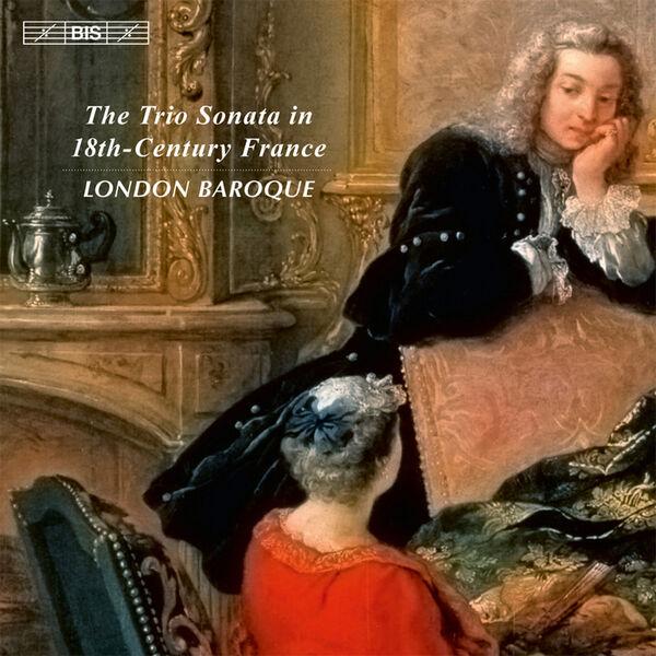 London Baroque - The Trio Sonata in 18th-Century France