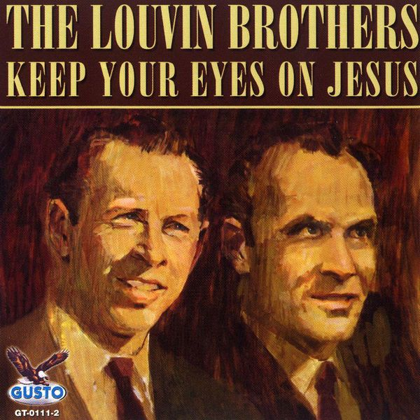 The Louvin Brothers - Keep Your Eyes On Jesus