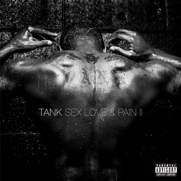 Tank - Sex, Love & Pain II