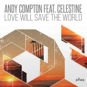 Love Will Save the World (feat. Celestine)