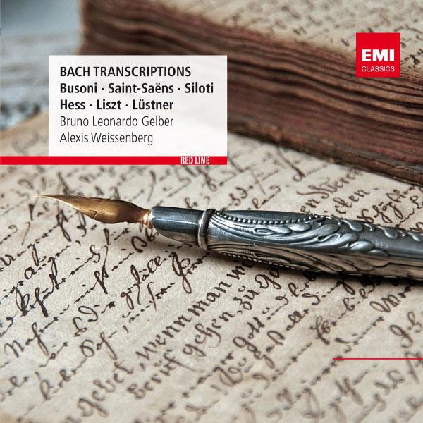 Bruno Leonardo Gelber - Johann Sebastian Bach : Transcriptions pour piano de Busoni, Saint-Saëns, Siloti, Hess, Lüstner, Liszt