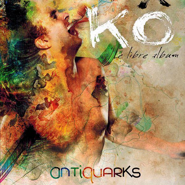 Antiquarks - Kô