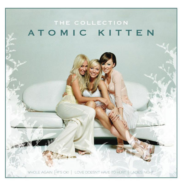Atomic Kitten - The Collection