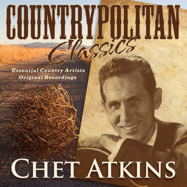 Chet Atkins - Countrypolitan Classics - Chet Atkins