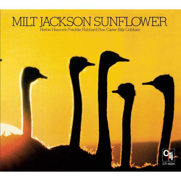 Milt Jackson - Sunflower (CTI Records 40th Anniversary Edition)