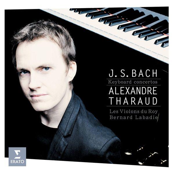 Alexandre Tharaud - J. S. Bach : Concertos pour piano BWV 1052, 1054, 1056, 1058, 1065