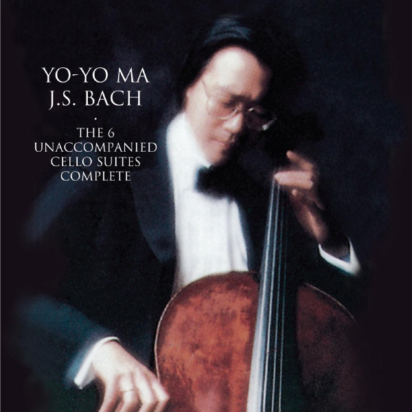 Yo-Yo Ma - Bach: Unaccompanied Cello Suites ((Remastered))
