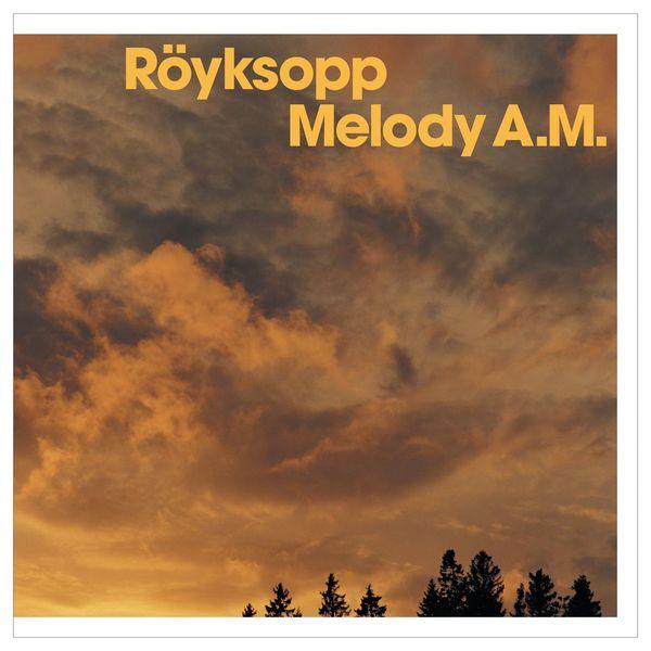 Röyksopp - Melody AM