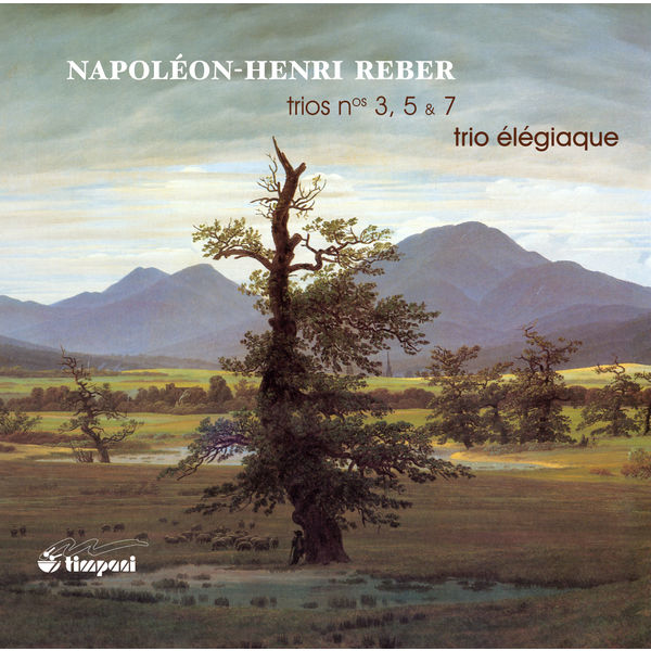 Trio Élégiaque - Napoléon-Henri Reber : Trios avec piano n° 3, 5 & 7