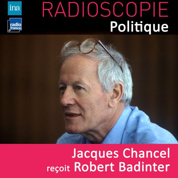 Jacques Chancel - Radioscopie (Politique): Jacques Chancel reçoit Robert Badinter