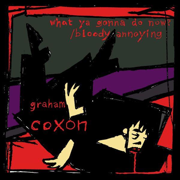 Graham Coxon - What Ya Gonna Do Now?