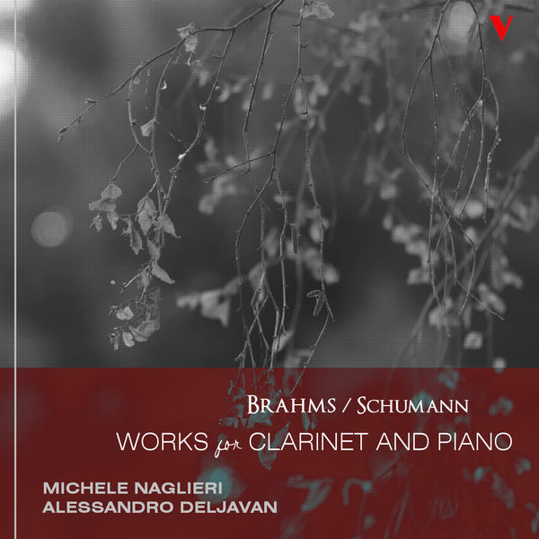 Michele Naglieri - Brahms & Schumann : Works for Clarinet and Piano