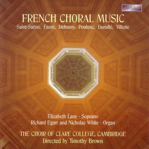 The Choir of Clare College, Cambridge - French Choral Music