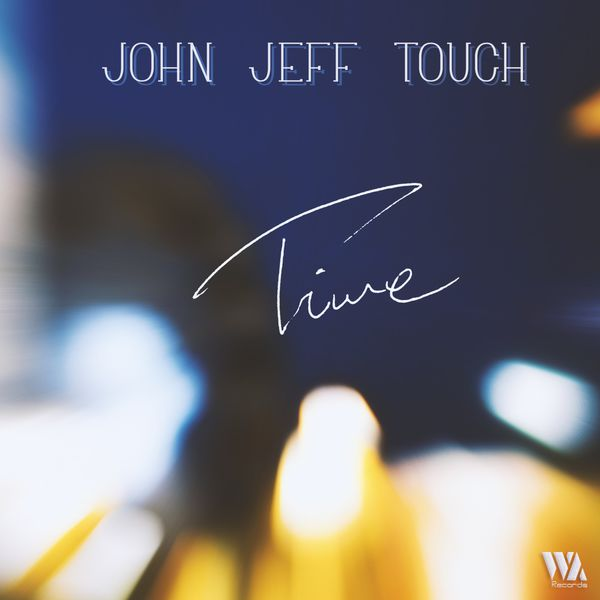 John Jeff Touch - Time