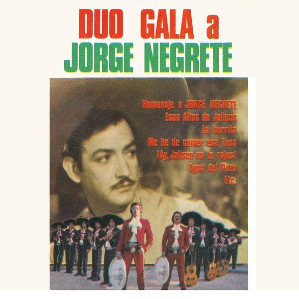 Duo Gala Y Su Mariachi - A Jorge Negrete