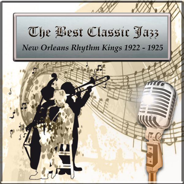 New Orleans Rhythm Kings - The Best Classic Jazz, New Orleans Rhythm Kings 1922 - 1925
