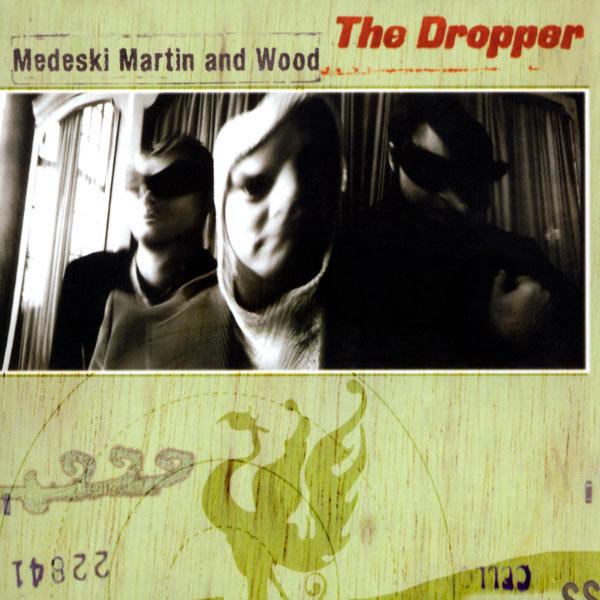 Medeski, Martin & Wood - The Dropper